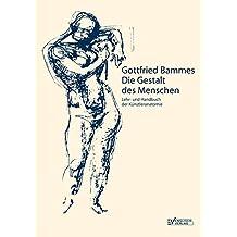 Die Gestalt des Menschen: Lehr- und Handbuch der Künstleranatomie