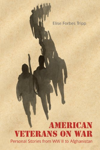 American Veterans on War: Personal Stories from WW II to Afghanistan (English Edition) Tripp Olive
