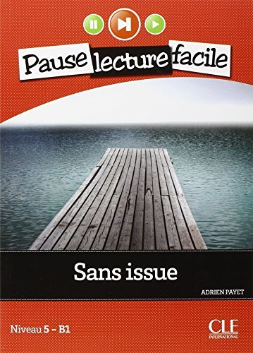 Sans Issue (Niveau 5 - B1) by Adrien Payet (2012-10-06)