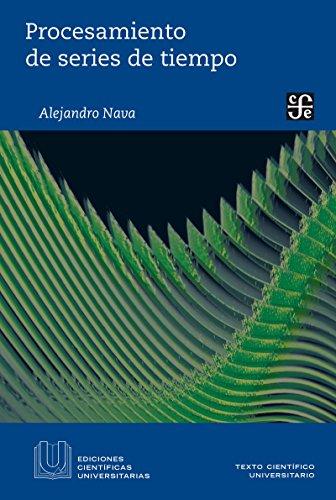 Procesamiento de series de tiempo (Ediciones Cientificas Universitarias) por F. Alejandro Nava P.