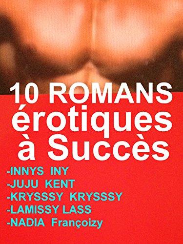 10 ROMANS érotiques à Succès: 10 HISTOIRES érotiques CHAUDES ,BDSMEROTICA TABOU par INNYS INY