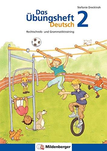 Das Übungsheft Deutsch/Das Übungsheft Deutsch 2: Rechtschreib- und Grammatiktraining, Klasse 2
