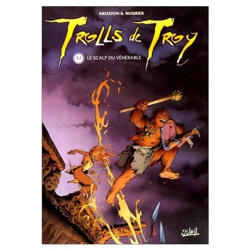 Trolls de Troy, tome 2 : Le scalp du vénérable by Jean-Louis Mourier Scotch Arleston(1998-01-01)