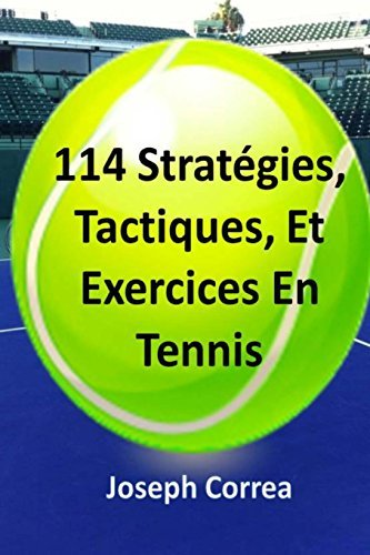 114 Strategies, Tactiques, Et Exercices En Tennis by Joseph Correa (2014-05-03)