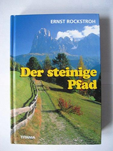 DER STEINIGE PFAD. Roman. Ein Bauernroman. Loni, die Pflegetochter des Bruckhof-Bauern, hat sich den Hoferben Andreas in den Kopf gesetzt, er aber liebt seine von einer tückischen Krankheit heimgesuchte Frau.