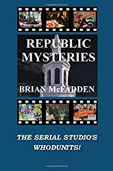Republic Mysteries: The Serial Studio's Whodunits!