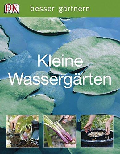 Kleine Wassergärten (Besser gärtnern)