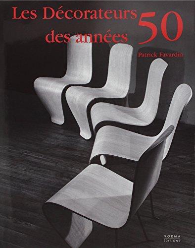 Les Décorateurs des années 50 par Pierre Favardin