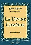 La Divine Comédie (Classic Reprint) - Forgotten Books - 29/07/2018