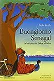 Buongiorno Senegal. Da Dakar a Podor in bicicletta