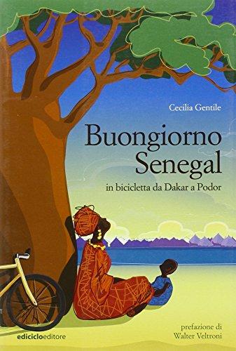 Buongiorno Senegal. Da Dakar a Podor in bicicletta (Altre terre) por Cecilia Gentile