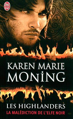 Les Highlanders (Tome 1) - La malédiction de l'elfe noir par [Moning, Karen Marie]