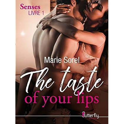 The taste of your lips: The senses, Livre 1