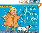 Splish, Splash, Splosh: A book about...