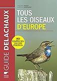 Tous les oiseaux d'Europe. 860 espèces en 2200 photos