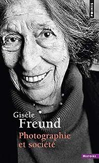 Photographie et société par Gisèle Freund