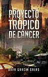 Proyecto Trópico de Cáncer par Rafa García Salas