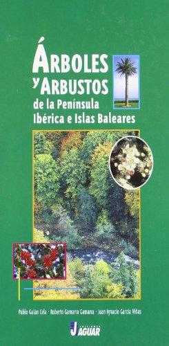 ÁRBOLES Y ARBUSTOS DE LA PENÍNSULA IBÉRICA E ISLAS BALEARES 4ª EDICIÓN (Guías Verdes)