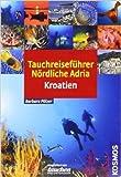 Tauchreiseführer Nördliche Adria: Kroatien von Barbara Pölzer ( 4. Januar 2009 )