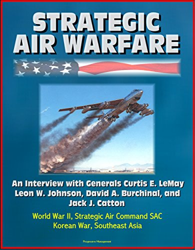 strategic-air-warfare-an-interview-with-generals-curtis-e-lemay-leon-w-johnson-david-a-burchinal-and