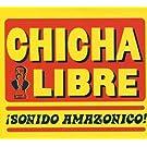 Sonido Amazonico by Chica Libre (2009-10-21)