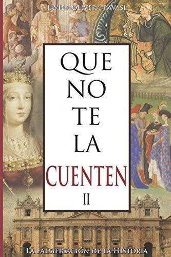 Que no te la cuenten II: La falsificación de la historia por Javier Olivera Ravasi