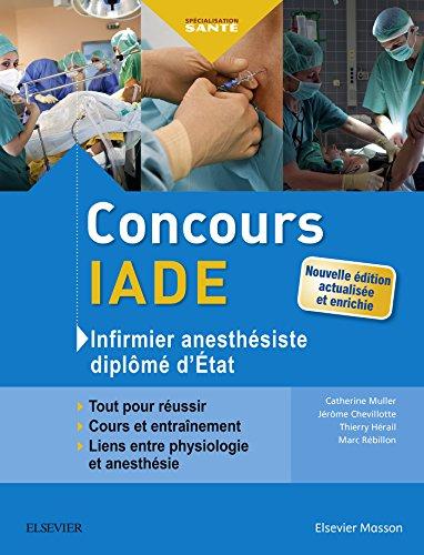 Concours IADE - Infirmier anesthsiste diplm d'Etat: Tout pour russir : cours et entranement