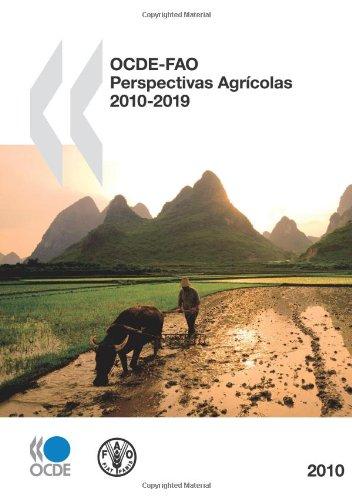 OCDE-FAO Perspectivas Agrícolas 2010: Edition 2010