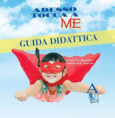 ADESSO TOCCA A ME - GUIDA DIDATTICA + CD AUDIO - PER LA SCUOLA D'INFANZIA