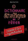 le dictionnaire ?rotique des r?ves 1000 cl?s et symboles