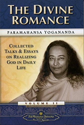 Divine Romance: Collected Talks and Essays on Realizing God in Daily Life Vol. 2: v. 2 (Collectors Series 2)