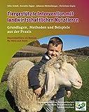 Tiergestützte Intervention mit landwirtschaftlichen Nutztieren - Silke Scholl, Kornelia Zipper, Johanna Bäckenberger, Christiane Gupta