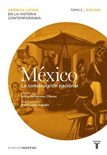 México. La construcción nacional. Tomo 2 (1830-1880) por Varios Autores