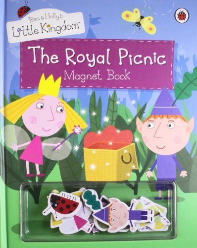 Ben and Holly's Little Kingdom: The Royal Picnic Magnet Book (Ben & Holly's Little Kingdom) by Ladybird (March 4, 2010) Board book
