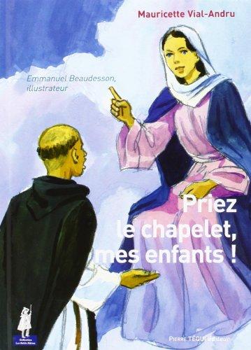 Priez le Chapelet Mes Enfants par Mauricette Vial Andr