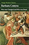 Who Was Changed And Who Was Dead (Virago Modern Classics)