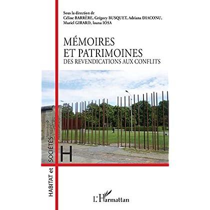 Mémoires et patrimoines: Des revendications aux conflits (Habitat et Sociétés)