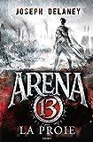arena 13 t2 la proie