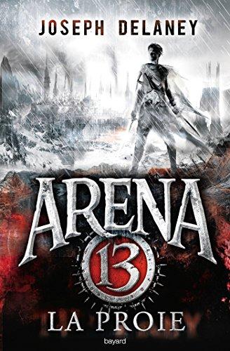 Arena 13, T2 : La proie (French Edition)