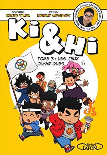 Ki et Hi - tome 3 Les jeux olympiques (03) par Kevin Tran