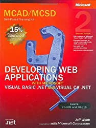 MCAD/MCSD Self-Paced Training Kit: Developing Web Applications with Microsoft? Visual Basic? .NET and Microsoft Visual C#? .NET: Developing Web ... .Net, Second Edition (Pro-Certification) 2nd edition by Webb, Jeff, Microsoft Corporation (2003) Gebundene Ausgabe