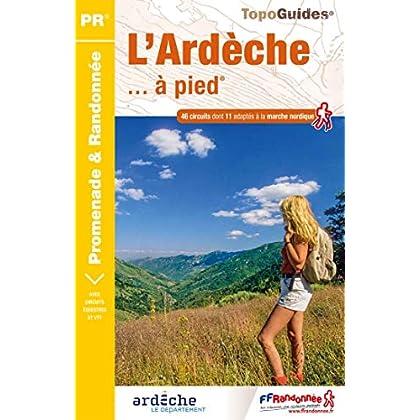 L'Ardèche... à Pied : 46 promenades & randonnées