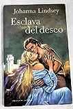 Johanna Lindsey: ESCLAVA DEL DESEO (Barcelona, 1993)
