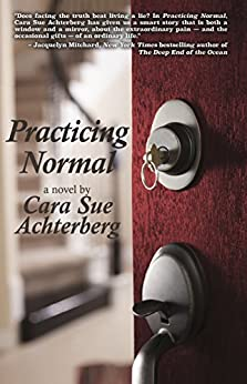 Practicing Normal by [Achterberg, Cara Sue]