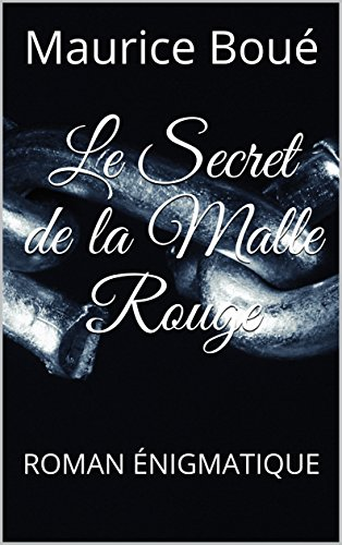 Le Secret de la Malle Rouge: ROMAN NIGMATIQUE