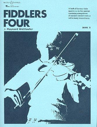 Fiddlers Four: A book of twelve violin quartets in the first position. Vol. 2. 4 Violinen.