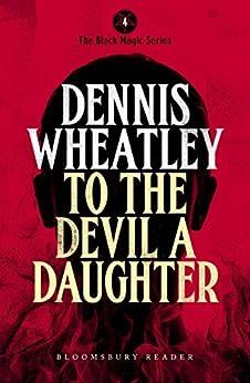 To the Devil, a Daughter (Black Magic) von [Wheatley, Dennis]