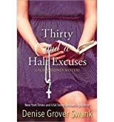 [(Thirty and a Half Excuses: Rose Gardner Mystery)] [Author: Denise Grover Swank] published on (September, 2013)