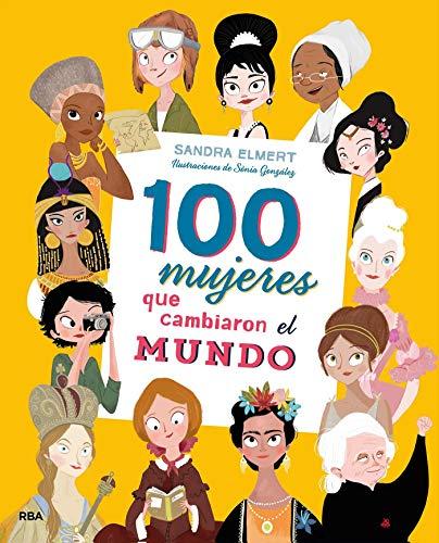 100 mujeres que cambiaron el mundo (NO FICCION INFANTIL) (Spanish Edition)