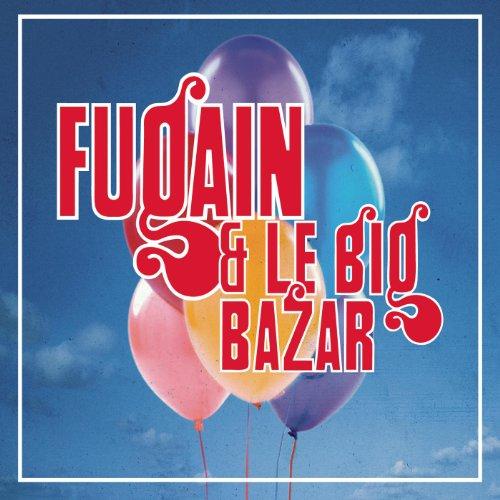 La Fête (Fugain & le Big Bazar...